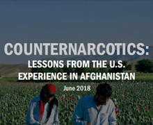 SIGAR released its fifth lessons learned report, examining the U.S. government's experience with counternarcotics efforts in Afghanistan between 2002 and 2017.
