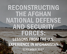 SIGAR released its second lessons learned report examining how the U.S. government developed and executed programs to build, train, advise, and equip the Afghan National Defense and Security Forces.